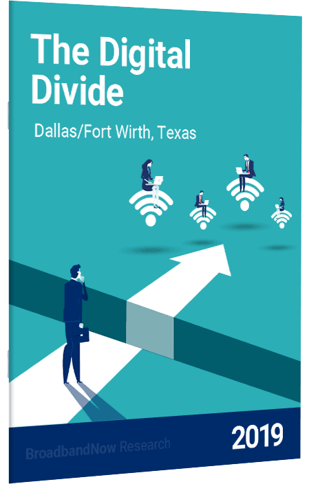 The Digital Divide In Dallas/Fort Worth, Texas - 2019